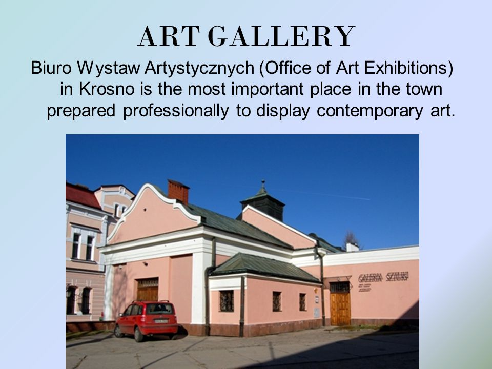 ART GALLERY Biuro Wystaw Artystycznych (Office of Art Exhibitions) in Krosno is the most important place in the town prepared professionally to displa