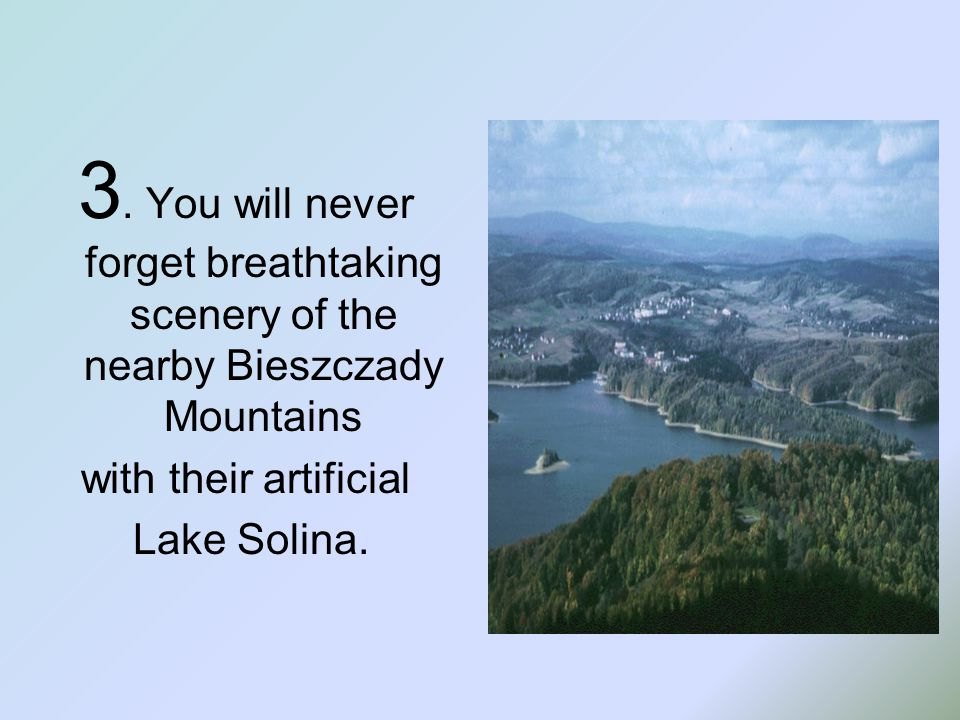 3. You will never forget breathtaking scenery of the nearby Bieszczady Mountains with their artificial Lake Solina.