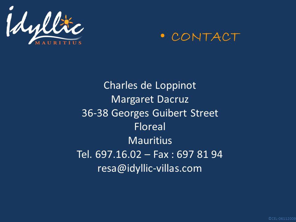 CONTACT Charles de Loppinot Margaret Dacruz 36-38 Georges Guibert Street Floreal Mauritius Tel.