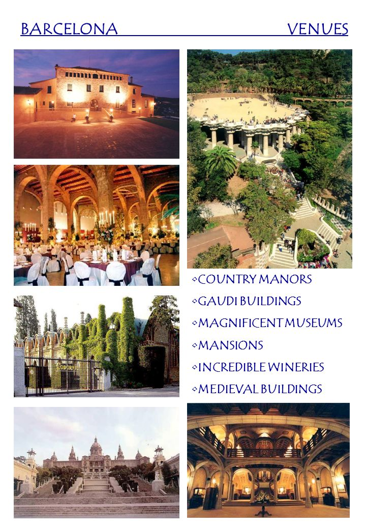 BARCELONA VENUES COUNTRY MANORS GAUDI BUILDINGS MAGNIFICENT MUSEUMS MANSIONS INCREDIBLE WINERIES MEDIEVAL BUILDINGS
