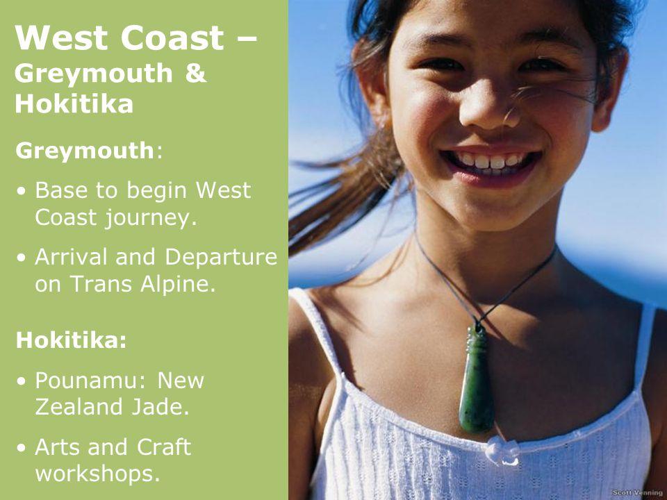 West Coast – Greymouth & Hokitika Greymouth: Base to begin West Coast journey.