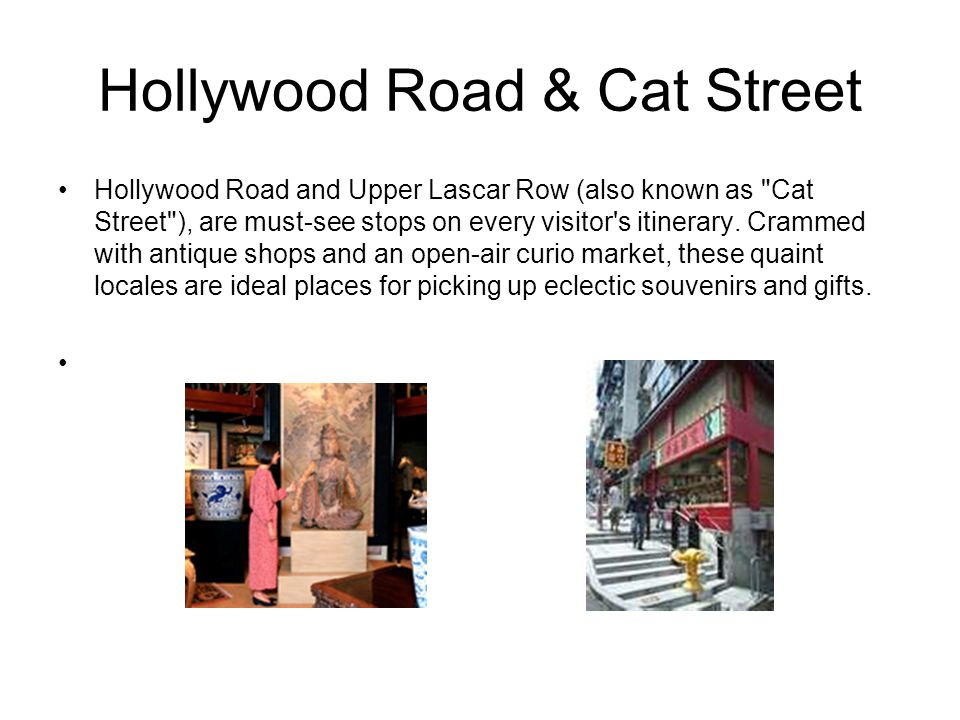 Hollywood Road & Cat Street Hollywood Road and Upper Lascar Row (also known as