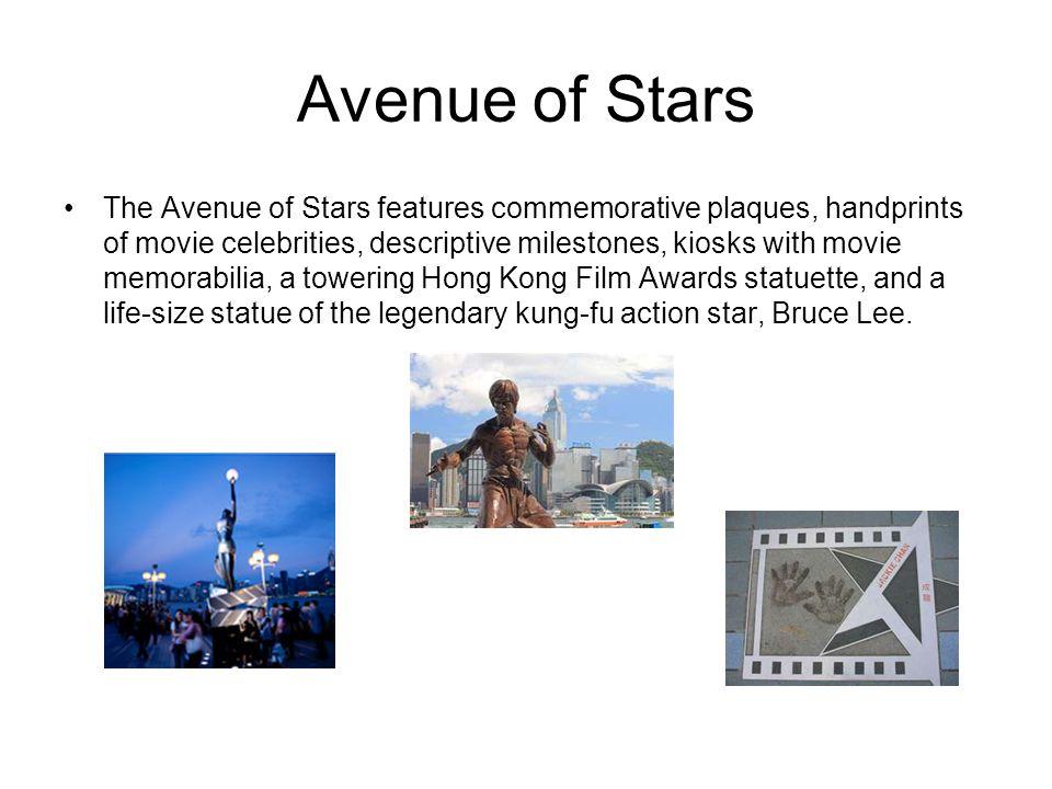 Avenue of Stars The Avenue of Stars features commemorative plaques, handprints of movie celebrities, descriptive milestones, kiosks with movie memorab