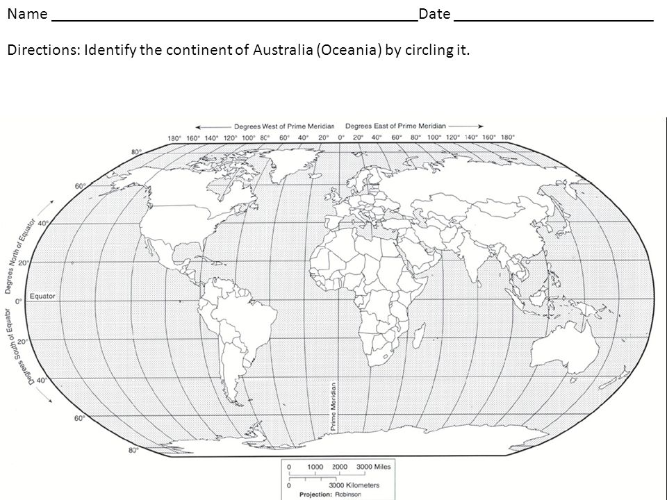 Name ____________________________________________Date ________________________ Directions: Identify the continent of Australia (Oceania) by circling i