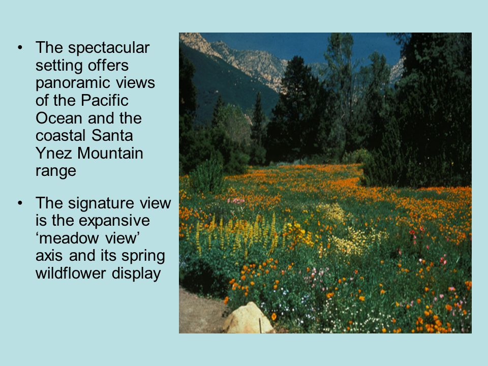 The spectacular setting offers panoramic views of the Pacific Ocean and the coastal Santa Ynez Mountain range The signature view is the expansive 'meadow view' axis and its spring wildflower display