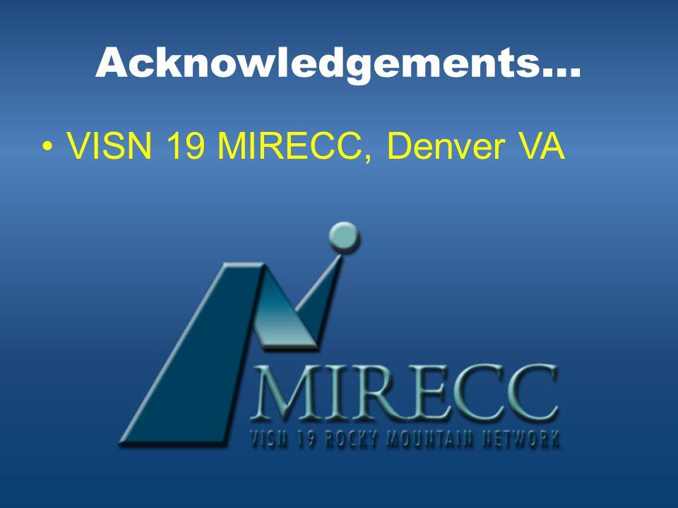 Acknowledgements… VISN 19 MIRECC, Denver VA