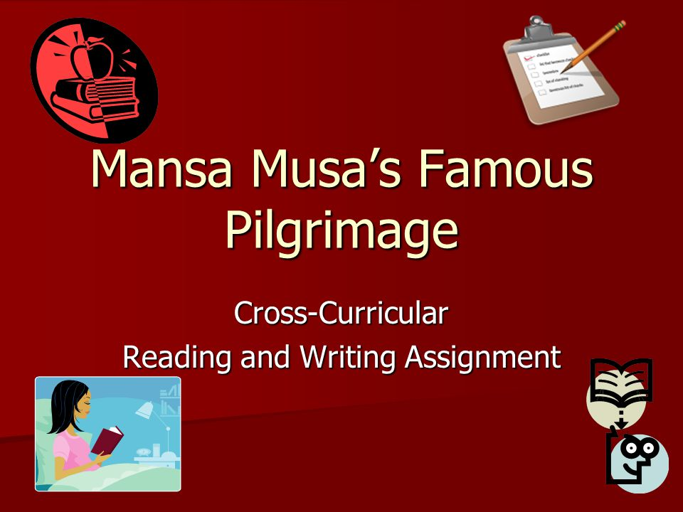 Mansa Musa's Famous Pilgrimage Cross-Curricular Reading and Writing Assignment
