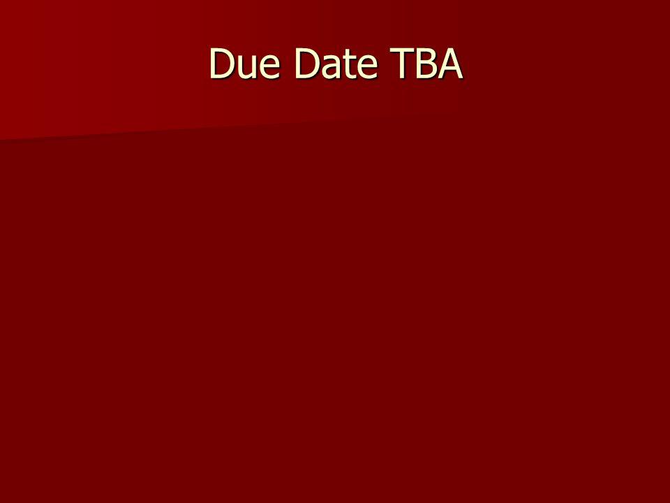 Due Date TBA