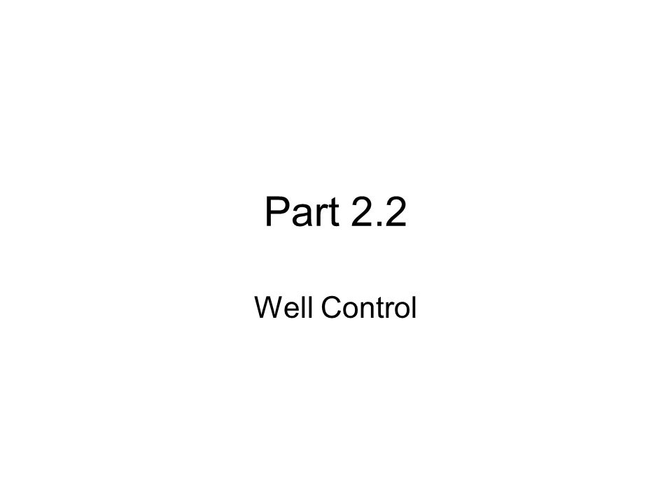 Part 2.2 Well Control