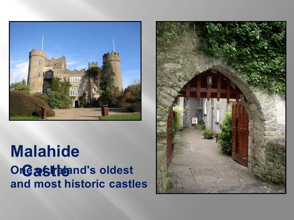 Malahide Castle One of Ireland s oldest and most historic castles