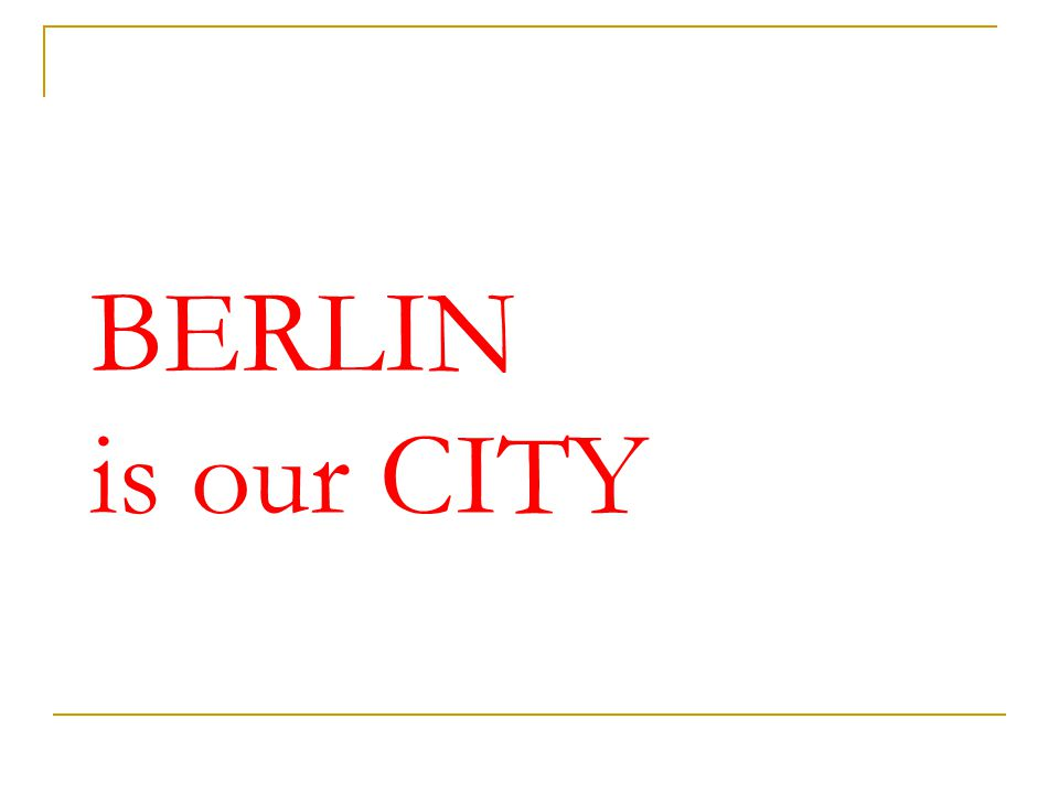 BERLIN is our CITY