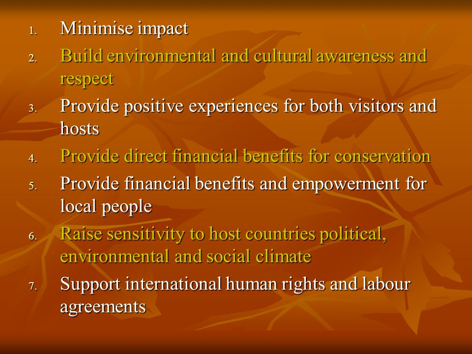1. Minimise impact 2. Build environmental and cultural awareness and respect 3.