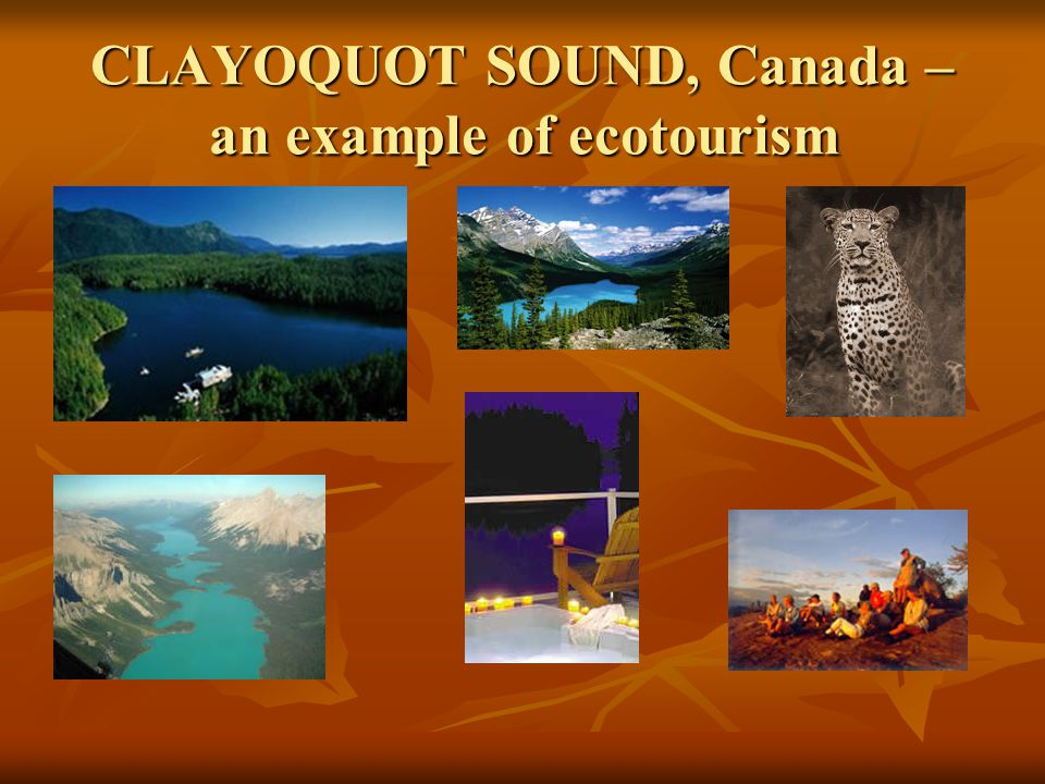 CLAYOQUOT SOUND, Canada – an example of ecotourism