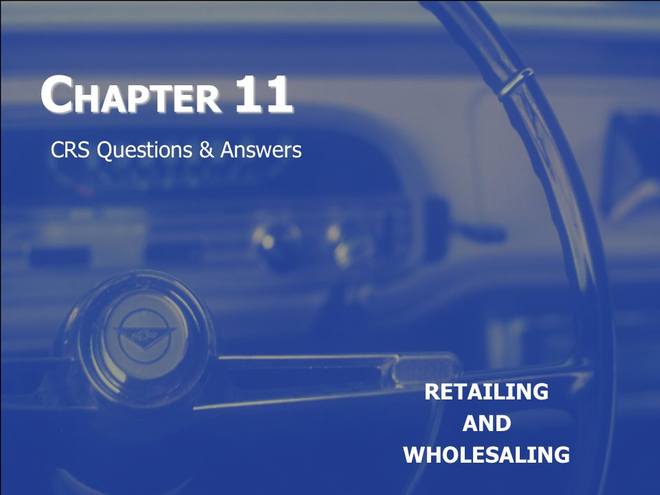 C HAPTER 11 RETAILING AND WHOLESALING CRS Questions & Answers