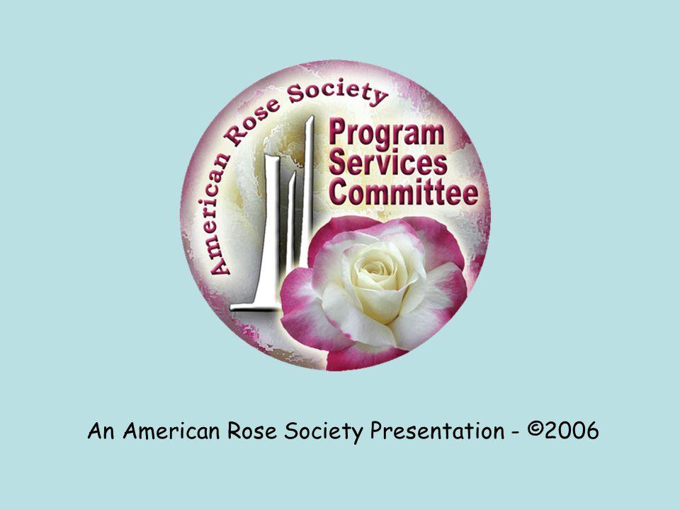 An American Rose Society Presentation - ©2006