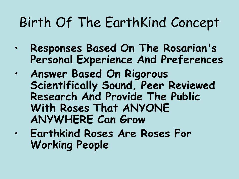 Birth Of The EarthKind Concept Responses Based On The Rosarian's Personal Experience And Preferences Answer Based On Rigorous Scientifically Sound, Pe