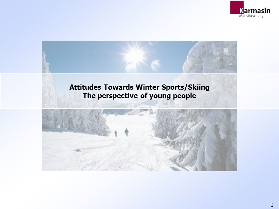 1 Attitudes Towards Winter Sports/Skiing The perspective of young people