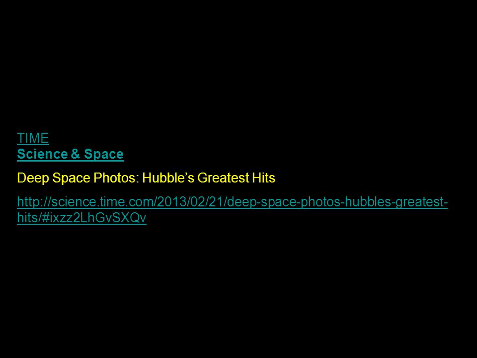 TIME Science & Space Deep Space Photos: Hubble's Greatest Hits http://science.time.com/2013/02/21/deep-space-photos-hubbles-greatest- hits/#ixzz2LhGvS