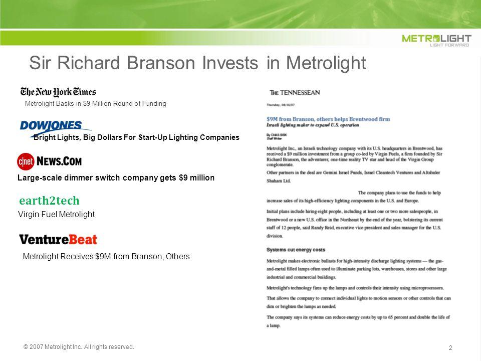Sir Richard Branson Invests in Metrolight 2 © 2007 Metrolight Inc.