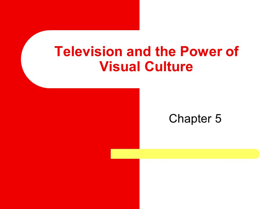 Television and the Power of Visual Culture Chapter 5