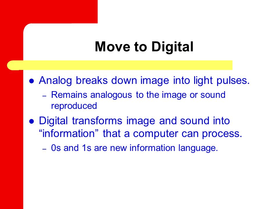 Move to Digital Analog breaks down image into light pulses.