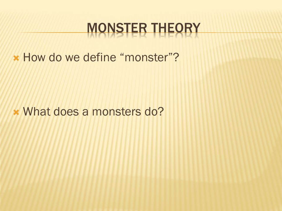 " How do we define ""monster""?  What does a monsters do?"