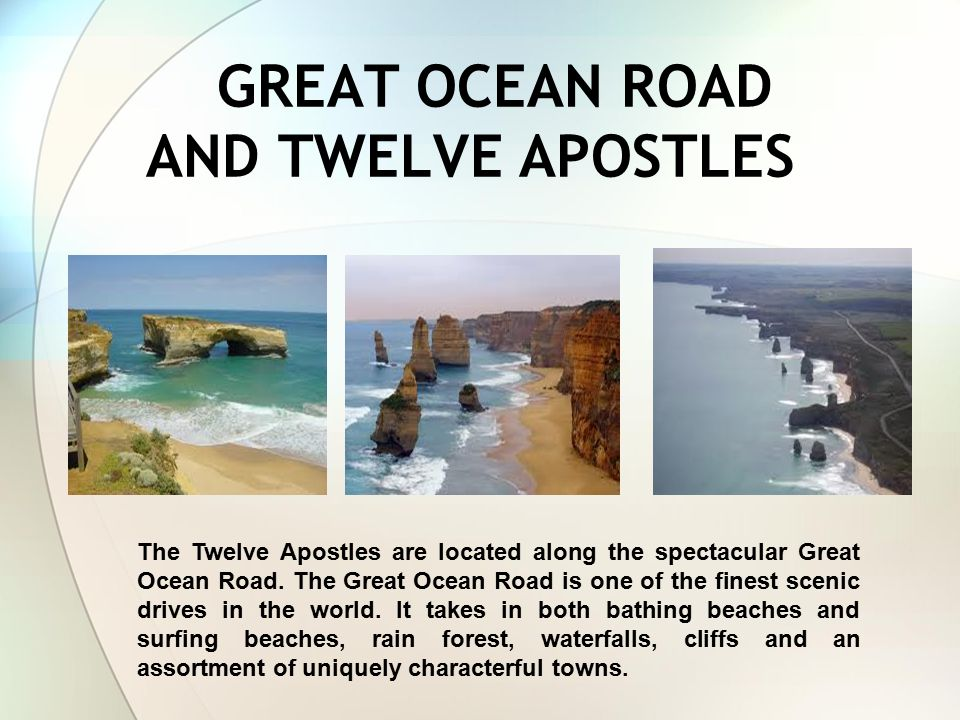GREAT OCEAN ROAD AND TWELVE APOSTLES The Twelve Apostles are located along the spectacular Great Ocean Road.