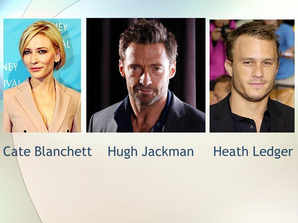 Cate Blanchett Hugh Jackman Heath Ledger
