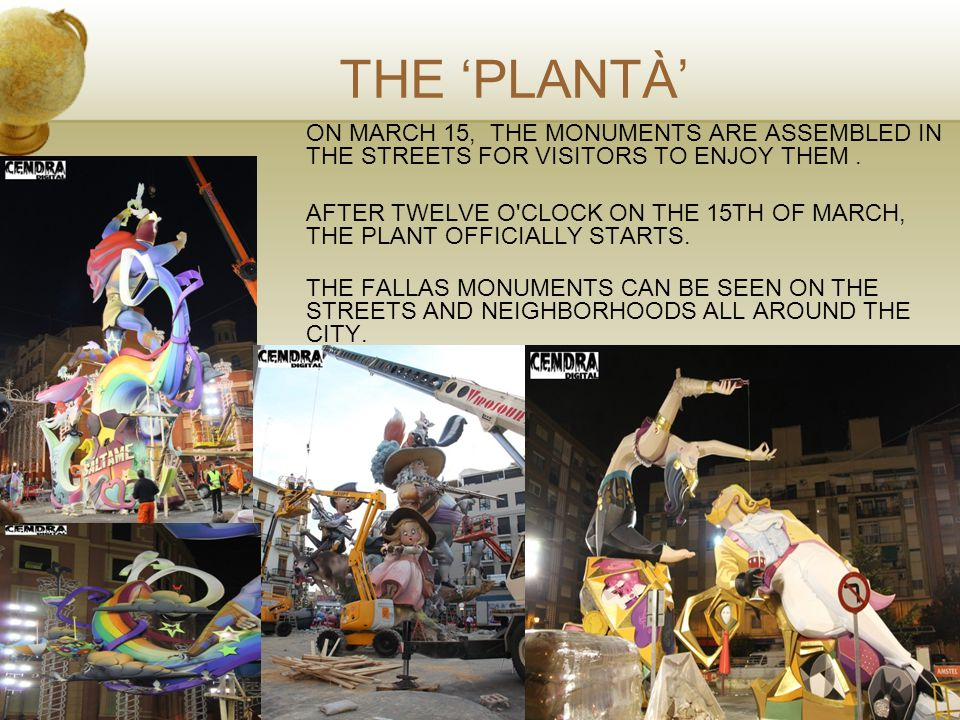 THE 'PLANTÀ' ON MARCH 15, THE MONUMENTS ARE ASSEMBLED IN THE STREETS FOR VISITORS TO ENJOY THEM.