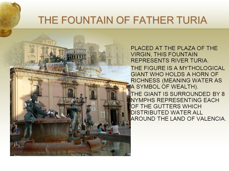 THE FOUNTAIN OF FATHER TURIA PLACED AT THE PLAZA OF THE VIRGIN, THIS FOUNTAIN REPRESENTS RIVER TURIA.