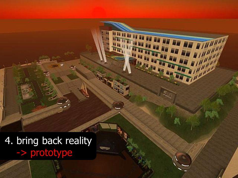 4.bring back reality -> prototype