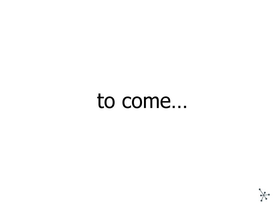 to come…