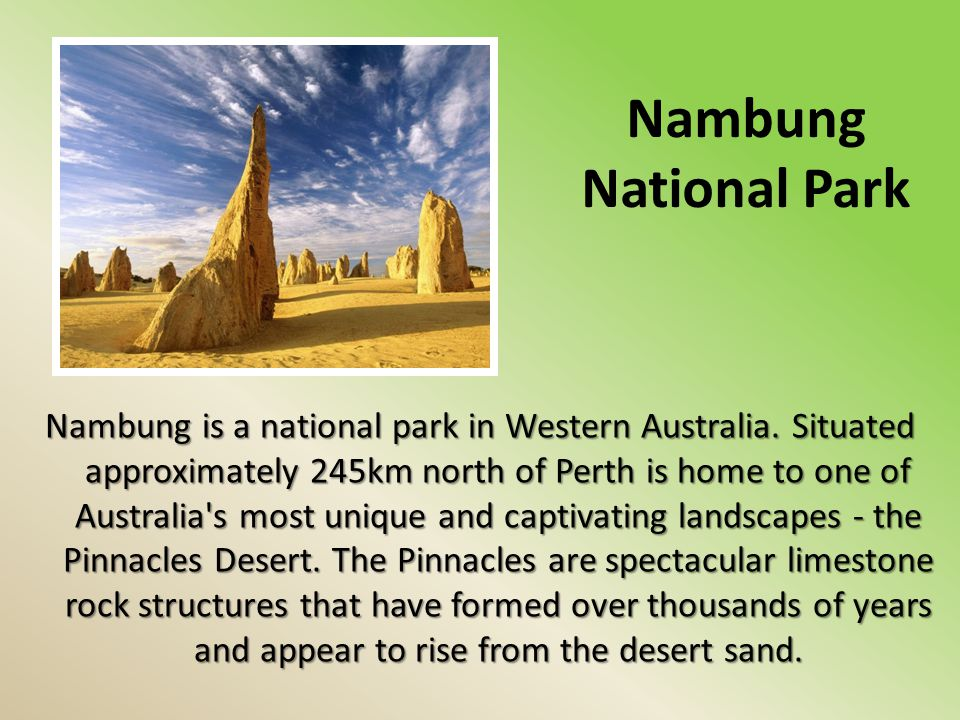 Nambung National Park Nambung is a national park in Western Australia.