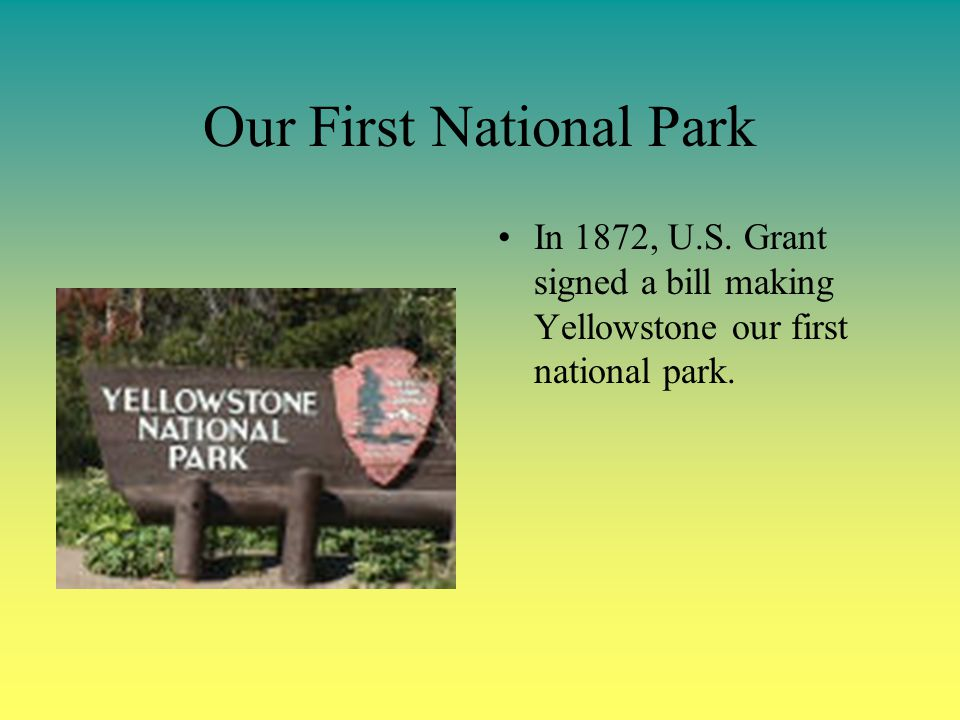 Our First National Park In 1872, U.S.