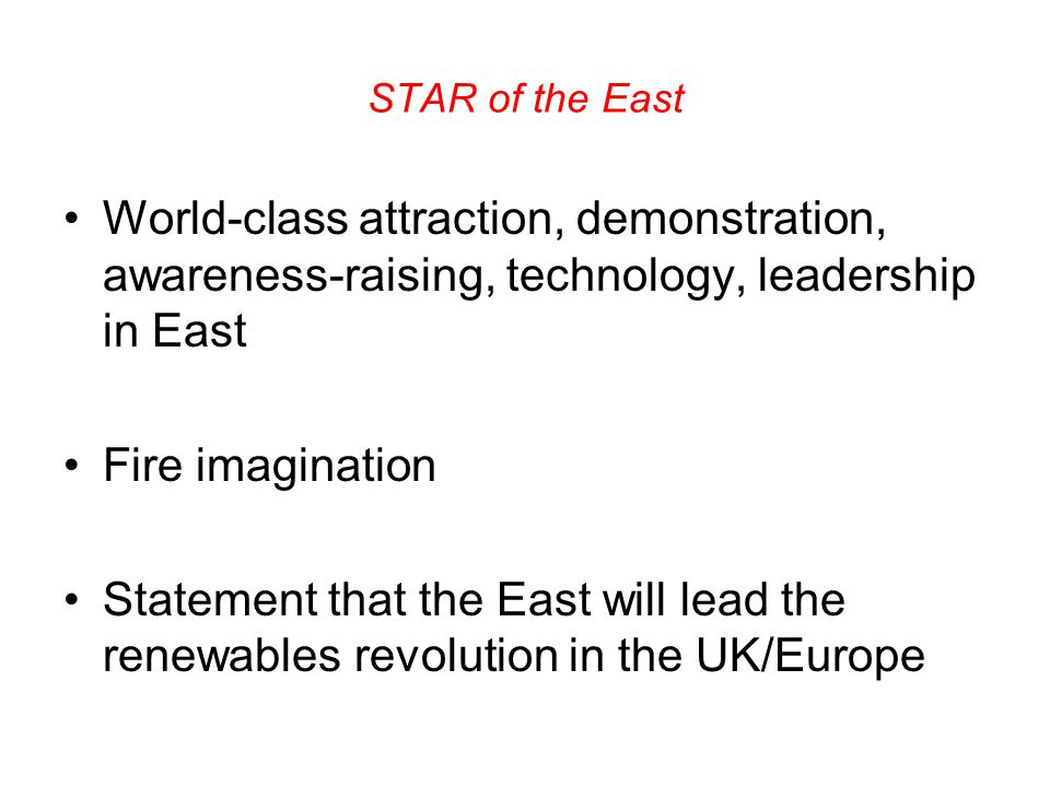 STAR of the East World-class attraction, demonstration, awareness-raising, technology, leadership in East Fire imagination Statement that the East wil