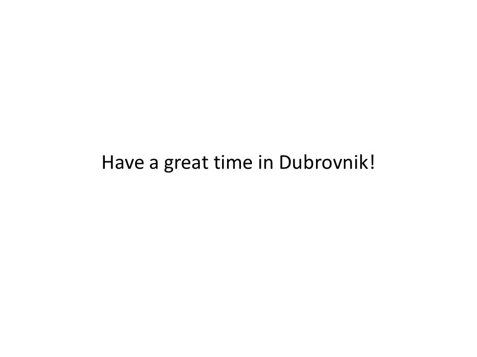 Have a great time in Dubrovnik!
