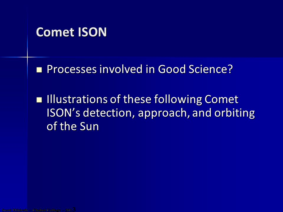 Comet ISON Processes involved in Good Science. Processes involved in Good Science.