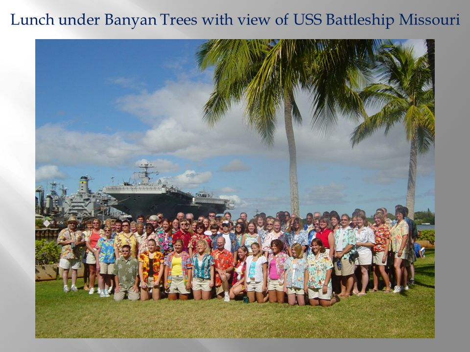 Lunch under Banyan Trees with view of USS Battleship Missouri