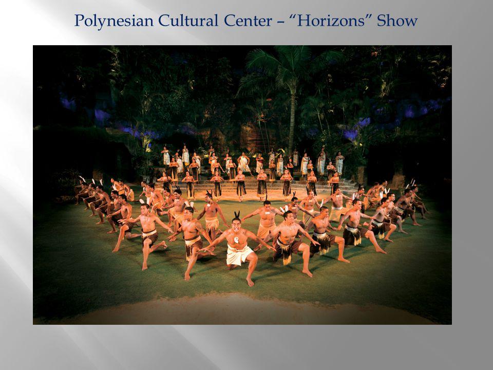 Polynesian Cultural Center – Horizons Show