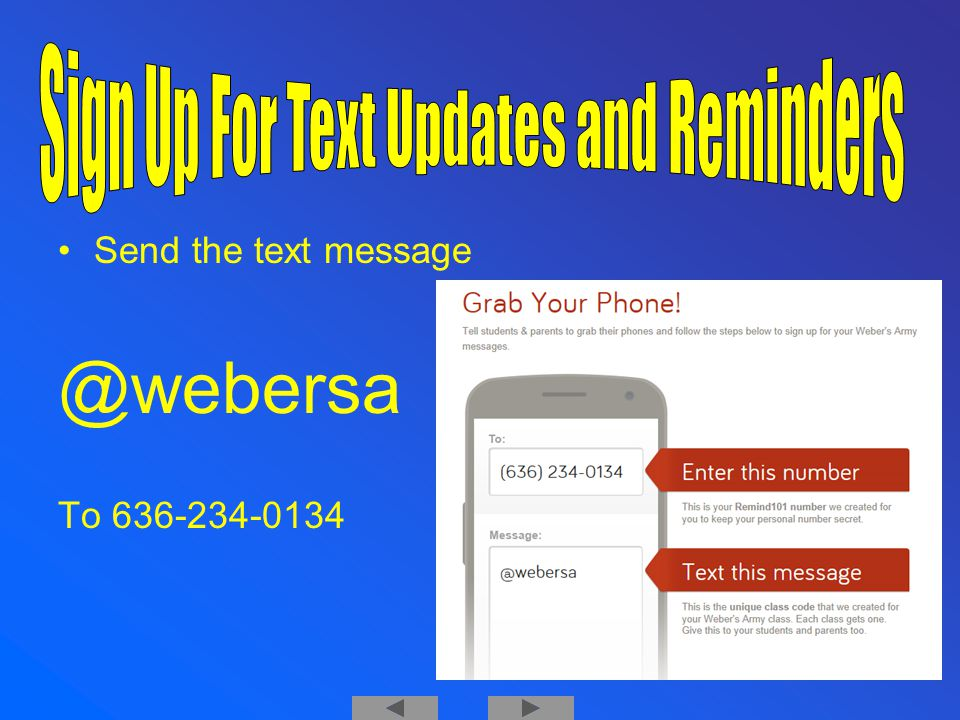 Send the text message @webersa To 636-234-0134