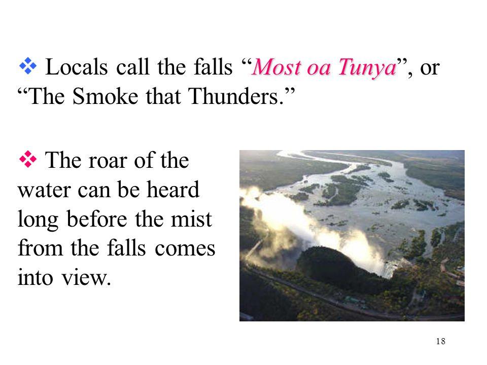 17 ● ● Victoria Falls stretch across the Zambezi River between Zimbabwe and Zambia.
