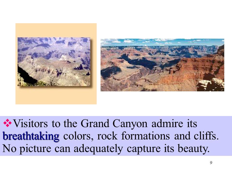 8 ▲ Arizona created  The Colorado River flows through the canyon.