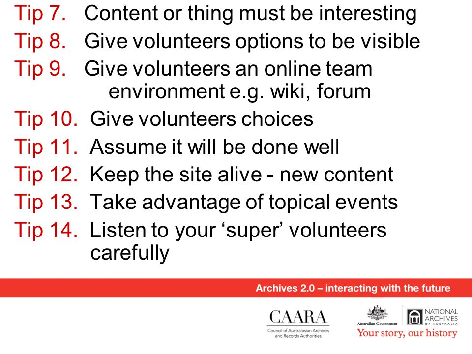 Tip 7. Content or thing must be interesting Tip 8.