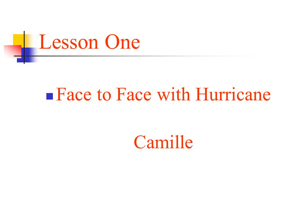 Lesson One Face to Face with Hurricane Camille
