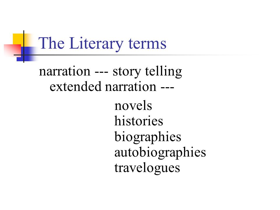 The Literary terms The essentials of narration: 1.