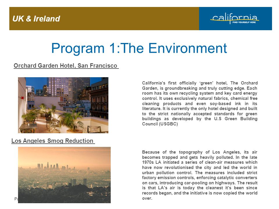 UK & Ireland Page 14 Program 1:The Environment Orchard Garden Hotel, San Francisco California's first officially 'green' hotel, The Orchard Garden, is