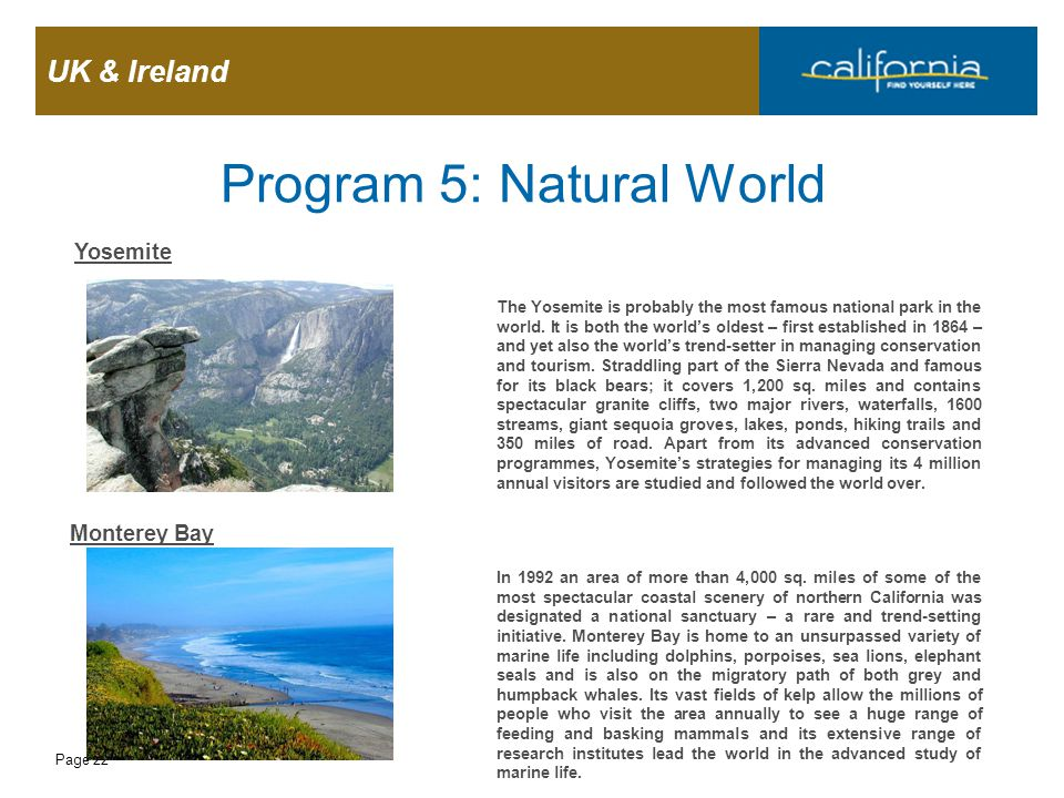 UK & Ireland Page 22 Program 5: Natural World Yosemite The Yosemite is probably the most famous national park in the world. It is both the world's old