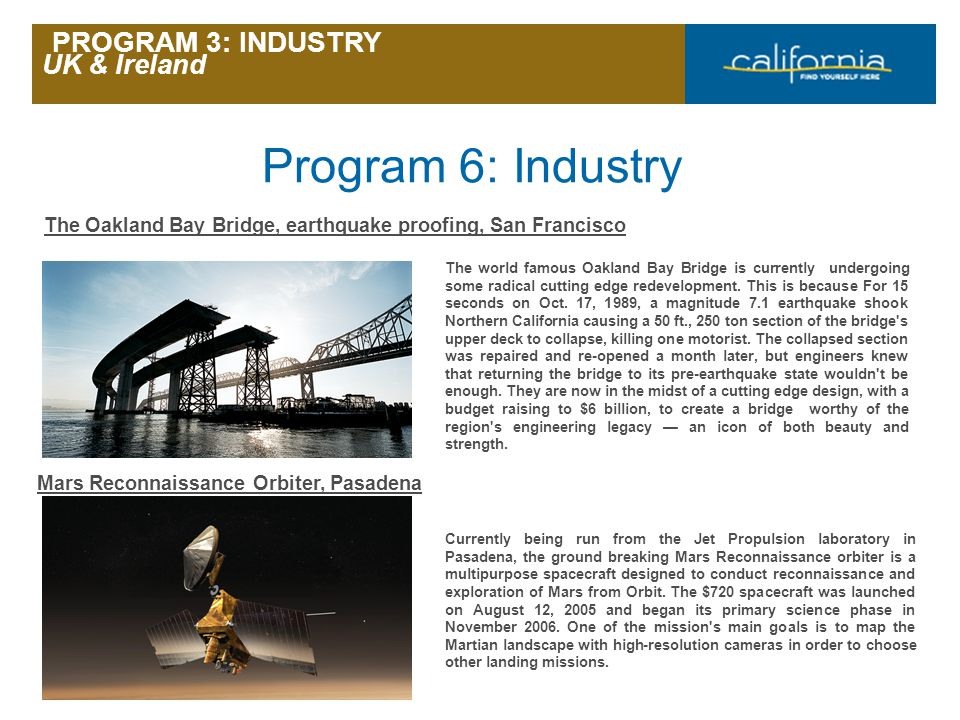 UK & Ireland Page 25 The Oakland Bay Bridge, earthquake proofing, San Francisco The world famous Oakland Bay Bridge is currently undergoing some radic