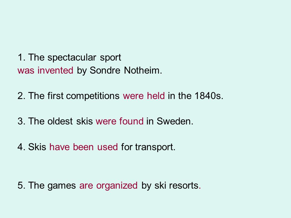 1. The spectacular sport was invented by Sondre Notheim. 2. The first competitions were held in the 1840s. 3. The oldest skis were found in Sweden. 4.