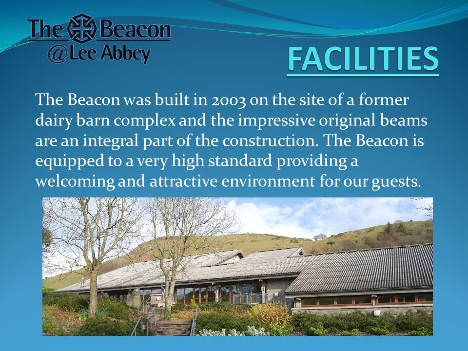 The Beacon was built in 2003 on the site of a former dairy barn complex and the impressive original beams are an integral part of the construction.
